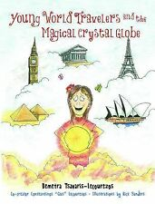 Young World Travelers and the Magical Crystal Globe by Demetra...