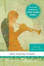 Tres tristes tigres: Novela (Esenciales) (Spanish Edition), Guillermo Cabrera In