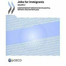 Jobs for Immigrants (Vol. 3):  Labour Market Integration in Austria, Norway and