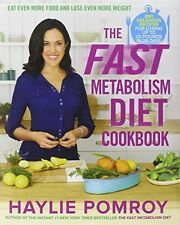 The Fast Metabolism Diet Cookbook by Haylie Pomroy, Hardcover, 2013, New