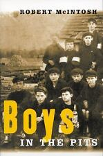 Boys in the Pits : Child Labour in Coal Mining by Robert G. McIntosh (2000,...