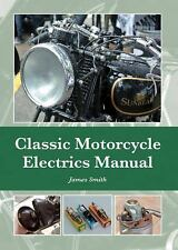 CLASSIC MOTORCYCLE ELECTRICS MANUAL (9781847979957 - JAMES SMITH (HARDCOVER) NEW