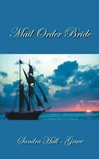 Mail Order Bride by Sandra Hall - Grace (2015, Paperback)