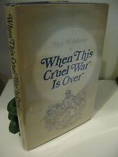 WHEN THIS CRUEL WAR IS OVER by Roy W. Adams 1st Edition 1970 Civil War VG-/VG-