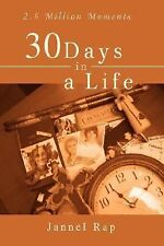 30 Days in a Life : 2. 6 Million Moments by Jannel Rap (2007, Paperback)