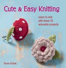 Cute and Easy Knitting - Learn to knit with over, Fiona Goble, New