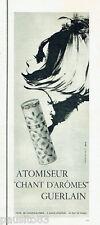 PUBLICITE ADVERTISING 115  1964  atomizeur GUERLAIN  parfum CHANT D'AROMES
