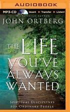 The Life You've Always Wanted : Spiritual Disciplines for Ordinary People by...