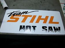 TEAM STIHL HOT SAW METAL SIGN 24 X 12 INCHES