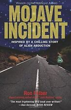 The Mojave Incident : Inspired by a Chilling Story of Alien Abduction by Ron...