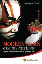 Modern japan: origins of the mind - japanese traditions and approaches to contem