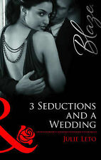 3 Seductions and a Wedding (Mills & Boon Blaze), Julie Leto