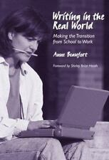 Language and Literacy: Writing in the Real World : Making the Transition from...
