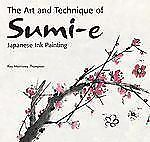 The Art and Technique of Sumi-e Japanese Ink Painting: Japanese ink painting as