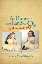 Anne Clinard Barnhill At Home in the Land of Oz:  Autism, My Sister, and Me Very