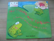 THE TROUBLE WITH TADPOLES LITTLE BEES SAM GODWIN FIRST LOOK LIFE CYCLE OF FROG
