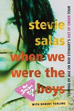 When We Were the Boys : Coming of Age on Rod Stewart's Out of Order Tour by...