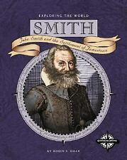 Smith: John Smith and the Settlement of Jamestown (Exploring the World)
