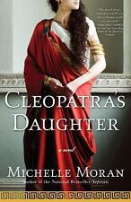 Cleopatra's Daughter by Michelle Moran (2010, Paperback)