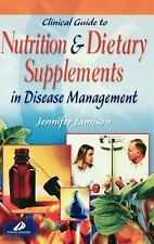 Clinical Guide to Nutrition and Dietary Supplements in Disease Management by...