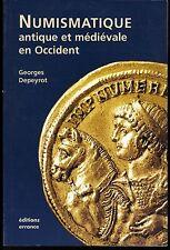 * DEPEYROT, Numismatique antique et médiévale en Occident, Paris 2002