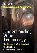 Understanding Wine Technology : The Science of Wine Explained by David Bird...