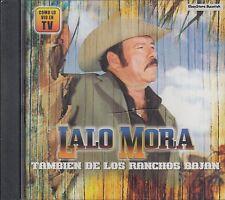 Lalo Mora Tambien De Los Ranchos Bajan CD New Sealed