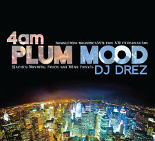 4am: Plum Mood - Dj Drez (2013, CD NEUF)