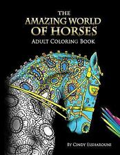 The Amazing World of Horses : Adult Coloring Book by Cindy Elsharouni (2016,...