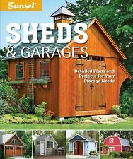 Sunset Sheds & Garages: Detailed plans for your storage needs, Editors of Sunset