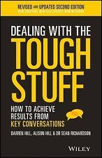 Dealing with the Tough Stuff : How to Achieve Results from Key Conversations...