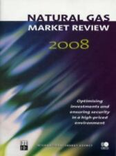 Natural Gas Market Review 2008: Optimising Investments and Ensuring Security in