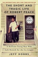 The Short and Tragic Life of Robert Peace : A Brilliant Young Man Who Left...