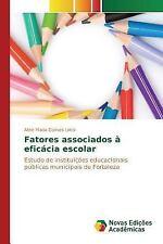 Fatores Associados a Eficacia Escolar by Gomes Lima Aline Maria (2015,...
