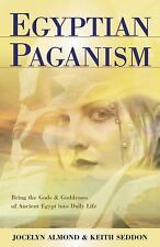 Egyptian Paganism Gods and Goddesses of Ancient Egypt Jocelyn Almond Book