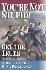 You're Not Stupid! Get the Truth: A Brief on the Bush Presidency-ExLibrary