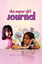 The Super Girl Journal by Janet Caraballo (2010, Paperback)