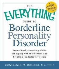 The Everything Guide to Borderline Personality Disorder: Professional, reassurin