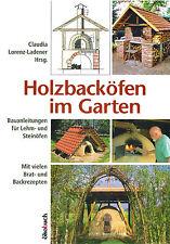 Kochen & Backen ohne Strom! Holzbacköfen im Garten Anleitungen Backofen Holzofen