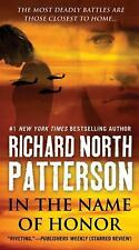 In the Name of Honor by Richard North Patterson (2011, Paperback)