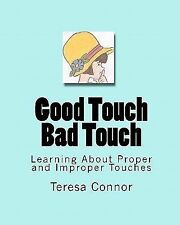 Good Touch Bad Touch: Learning About Proper and Improper Touches (Volume 1)