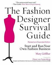 The Fashion Designer Survival Guide : Start and Run Your Own Fashion Business...