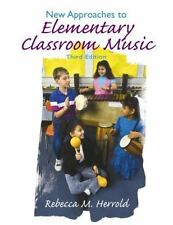 New Approaches to Elementary Classroom Music (3rd Edition)