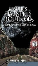 Haunted America: Missouri's Haunted Route 66 : Ghosts along the Mother Road...