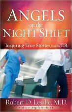 Angels on the Night Shift : Inspirational True Stories from the ER by Robert...
