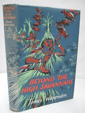 Beyond the High Savannahs by James Wickenden HB DJ Illustrated