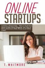 Online Startups : 2 Manuscripts - How to Work from Home and Make Money...