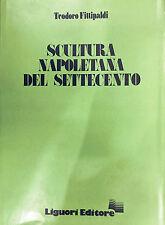 SCULTURA NAPOLETANA DEL SETTECENTO - Di T. Fittipaldi - Liguori 1980