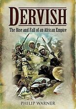 Dervish: The Rise and Fall of an African Empire, Philip Warner, New Book