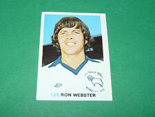 128 RON WEBSTER DERBY COUNTY FKS SOCCER STARS 1977-78 ENGLAND AGEDUCATIFS PANINI